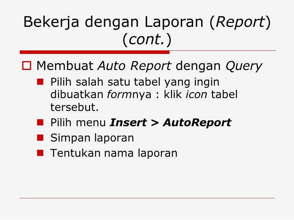 Bekerja dengan Laporan (Report) (cont.)