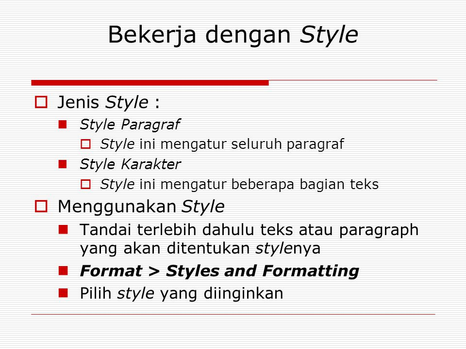 Bekerja dengan Style Jenis Style : Menggunakan Style