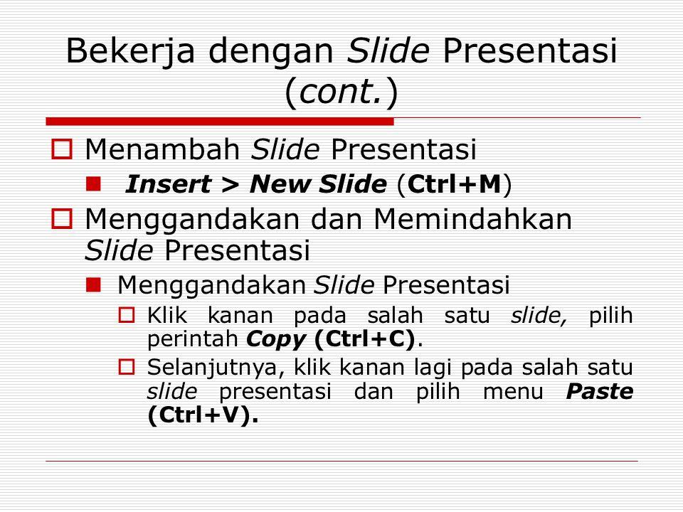 Bekerja dengan Slide Presentasi (cont.)