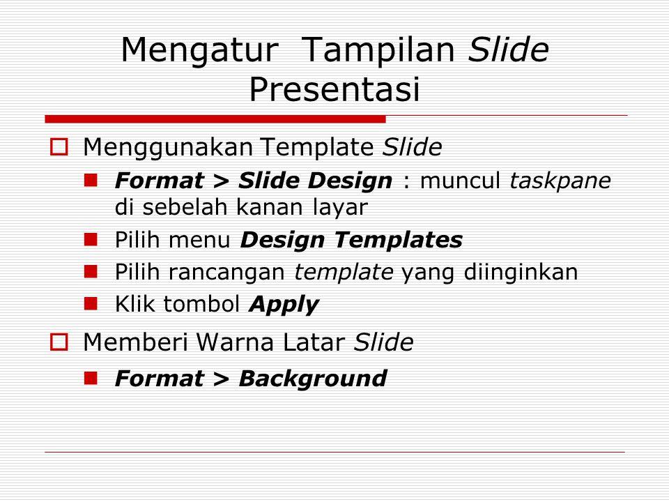 Mengatur Tampilan Slide Presentasi