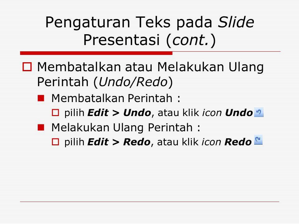 Pengaturan Teks pada Slide Presentasi (cont.)