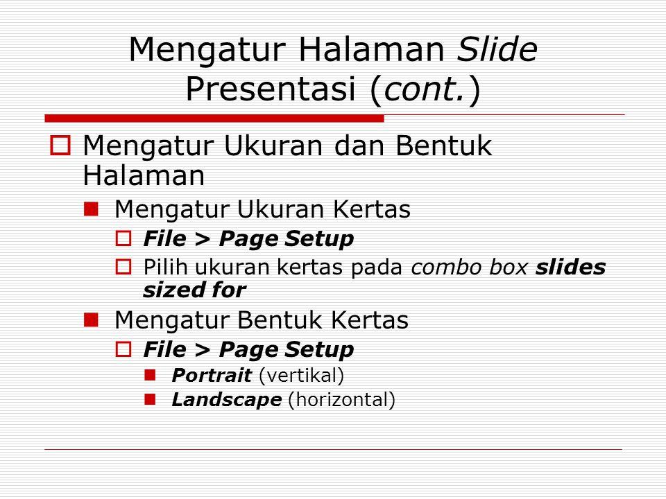 Mengatur Halaman Slide Presentasi (cont.)