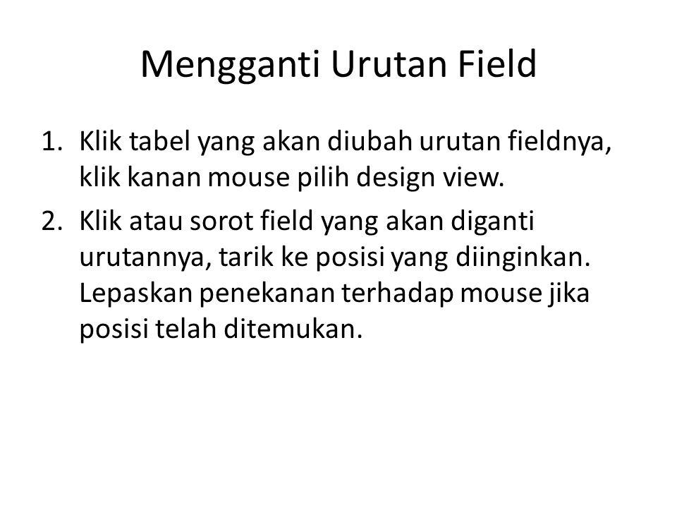Mengganti Urutan Field