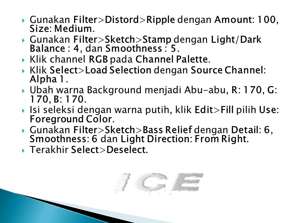 Gunakan Filter>Distord>Ripple dengan Amount: 100, Size: Medium.