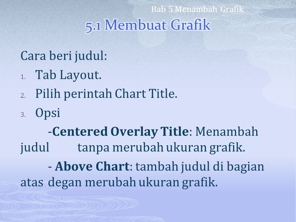5.1 Membuat Grafik Cara beri judul: Tab Layout.