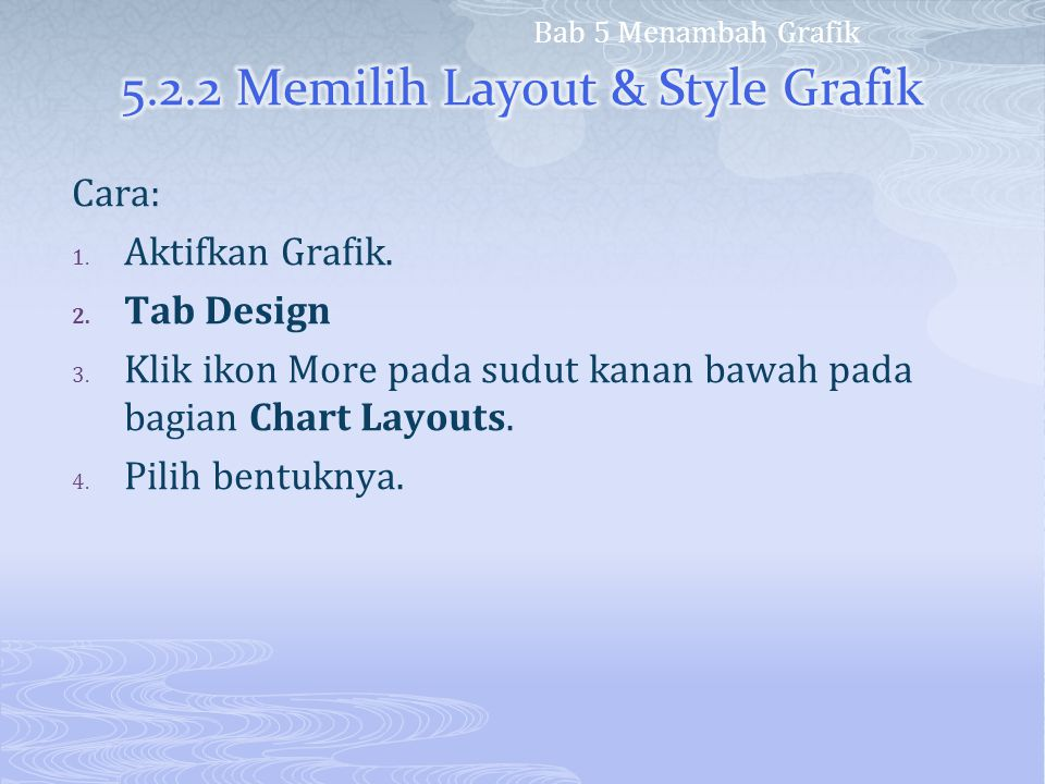 5.2.2 Memilih Layout & Style Grafik
