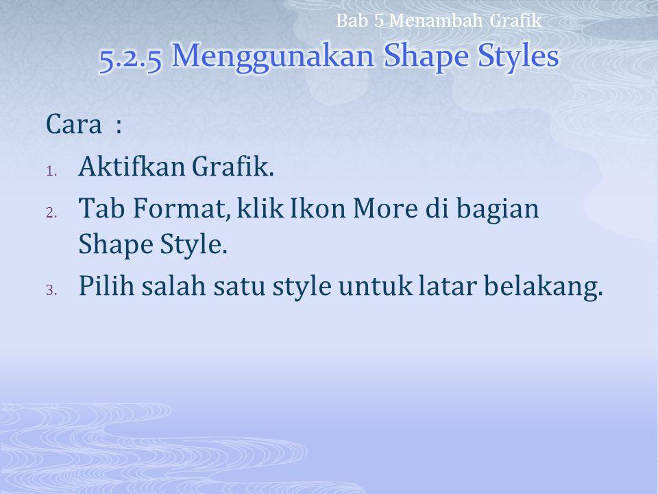 5.2.5 Menggunakan Shape Styles