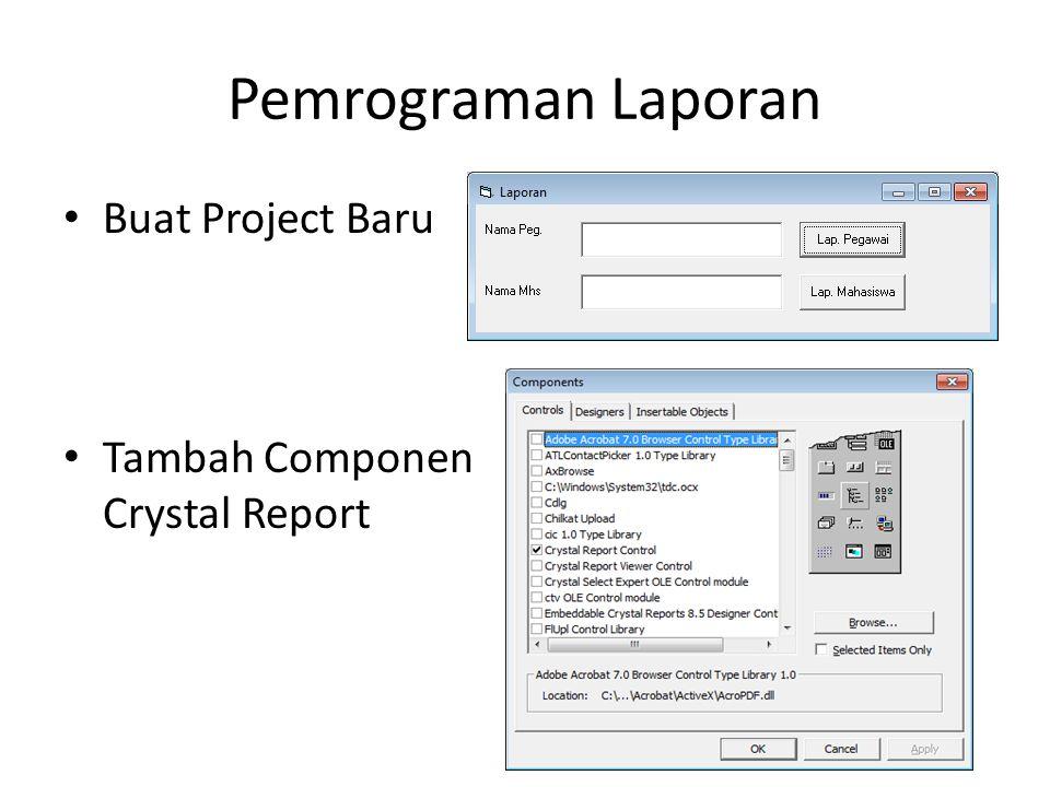 Pemrograman Laporan Buat Project Baru Tambah Componen Crystal Report