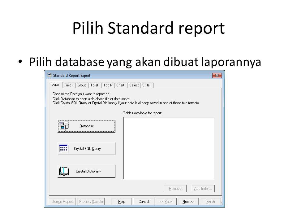 Pilih Standard report Pilih database yang akan dibuat laporannya