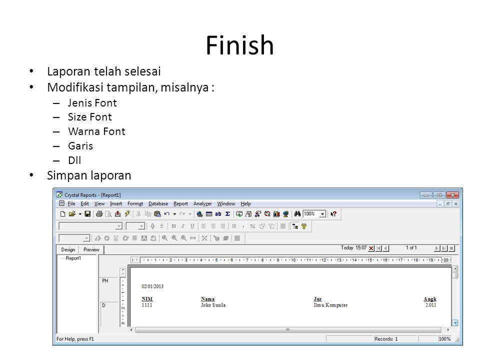 Finish Laporan telah selesai Modifikasi tampilan, misalnya :