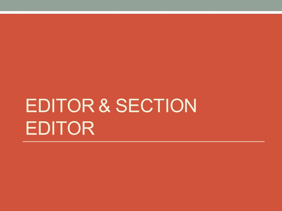 EDITOR & SECTION EDITOR