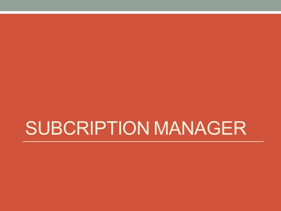 SUBCRIPTION MANAGER