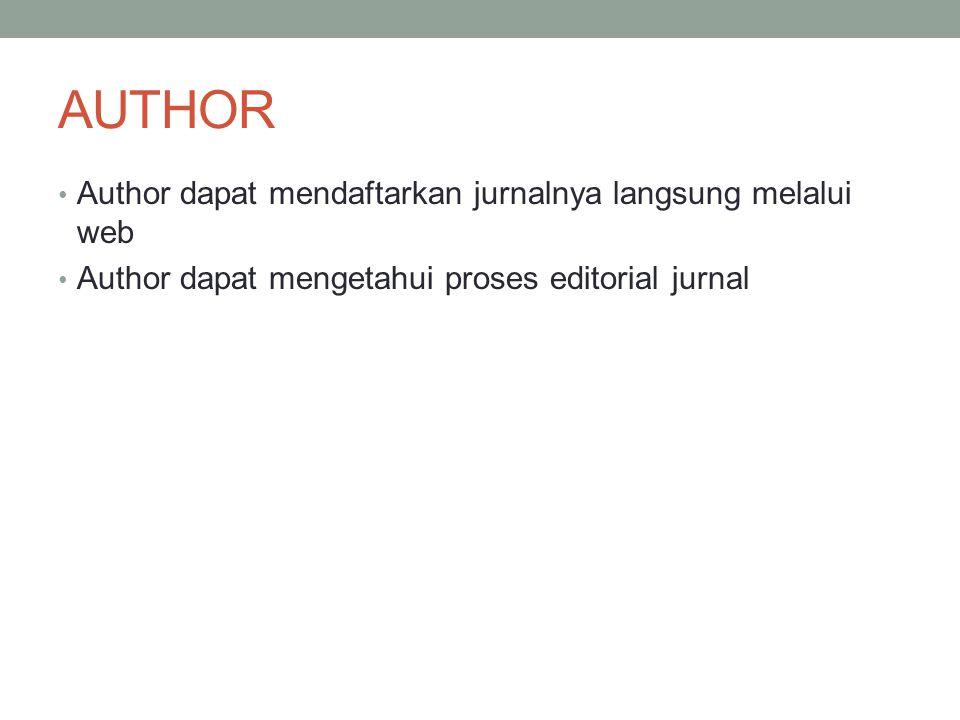 AUTHOR Author dapat mendaftarkan jurnalnya langsung melalui web