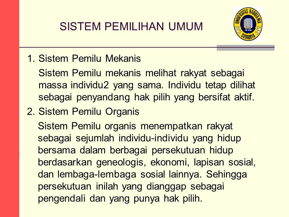 SISTEM PEMILIHAN UMUM 1. Sistem Pemilu Mekanis