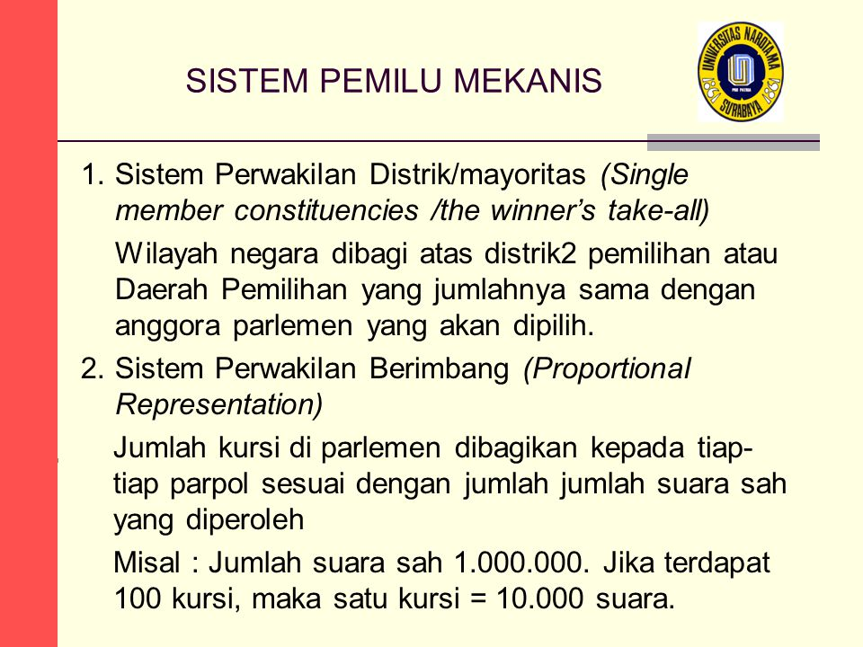 SISTEM PEMILU MEKANIS 1. Sistem Perwakilan Distrik/mayoritas (Single member constituencies /the winner's take-all)