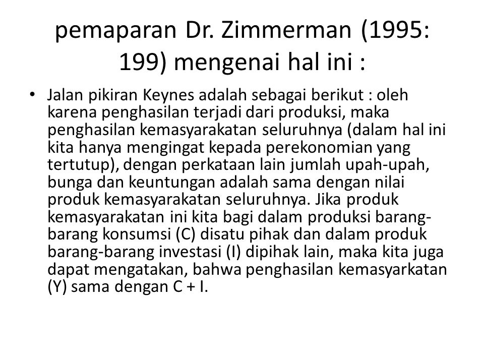 pemaparan Dr. Zimmerman (1995: 199) mengenai hal ini :