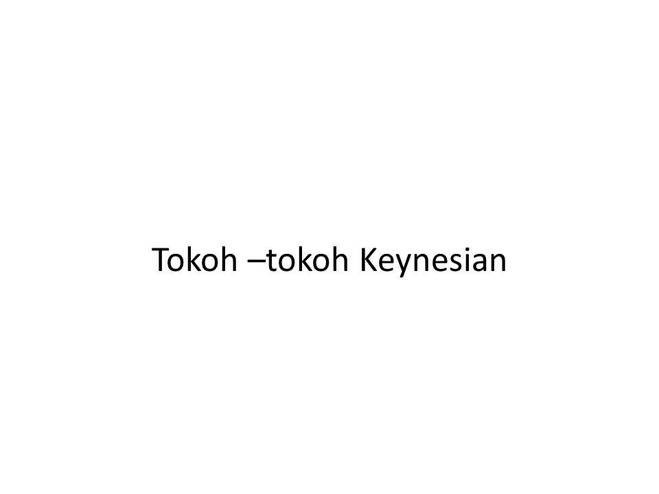 Tokoh –tokoh Keynesian