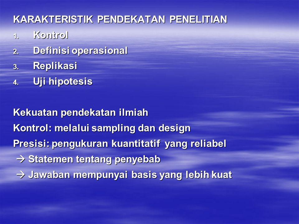 KARAKTERISTIK PENDEKATAN PENELITIAN