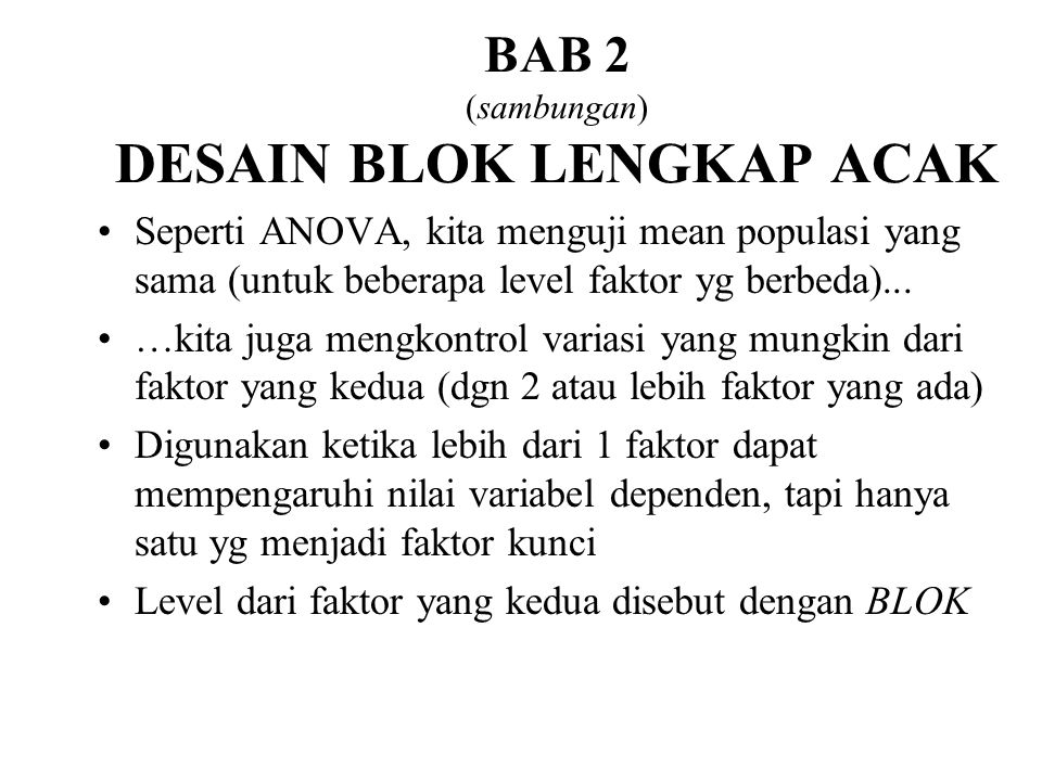 BAB 2 (sambungan) DESAIN BLOK LENGKAP ACAK