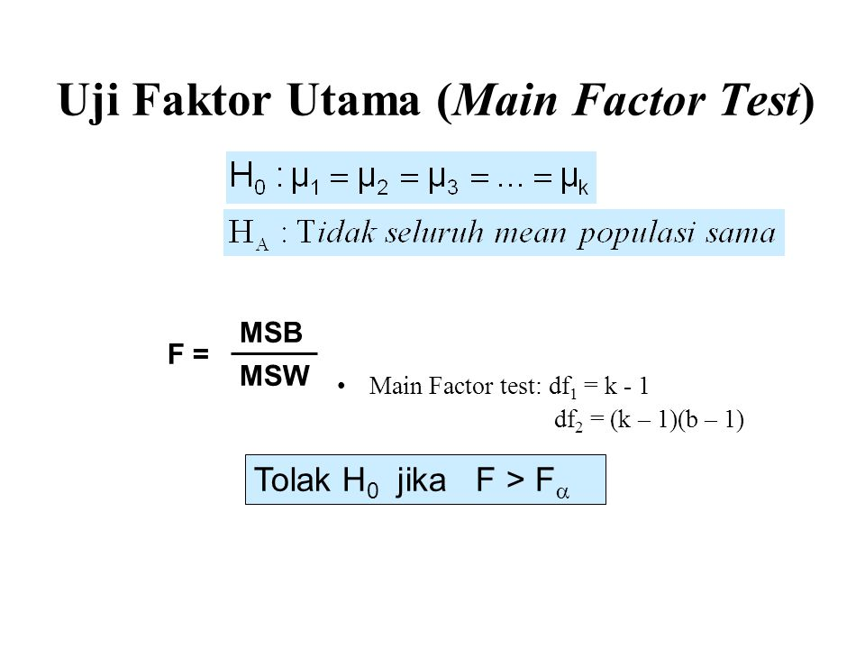 Uji Faktor Utama (Main Factor Test)