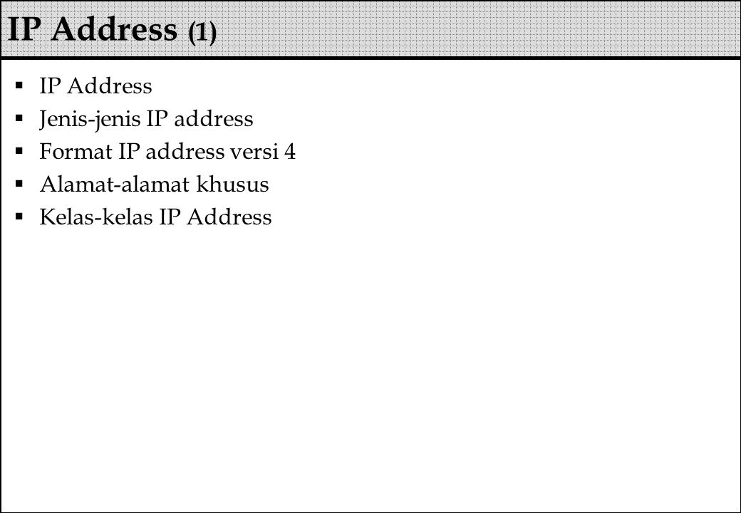 IP Address (1) IP Address Jenis-jenis IP address
