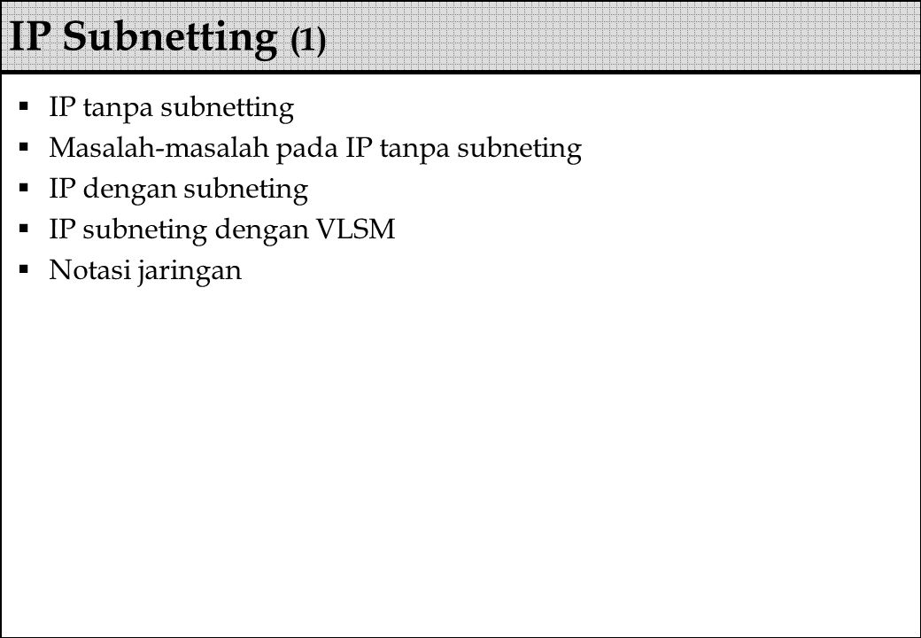 IP Subnetting (1) IP tanpa subnetting