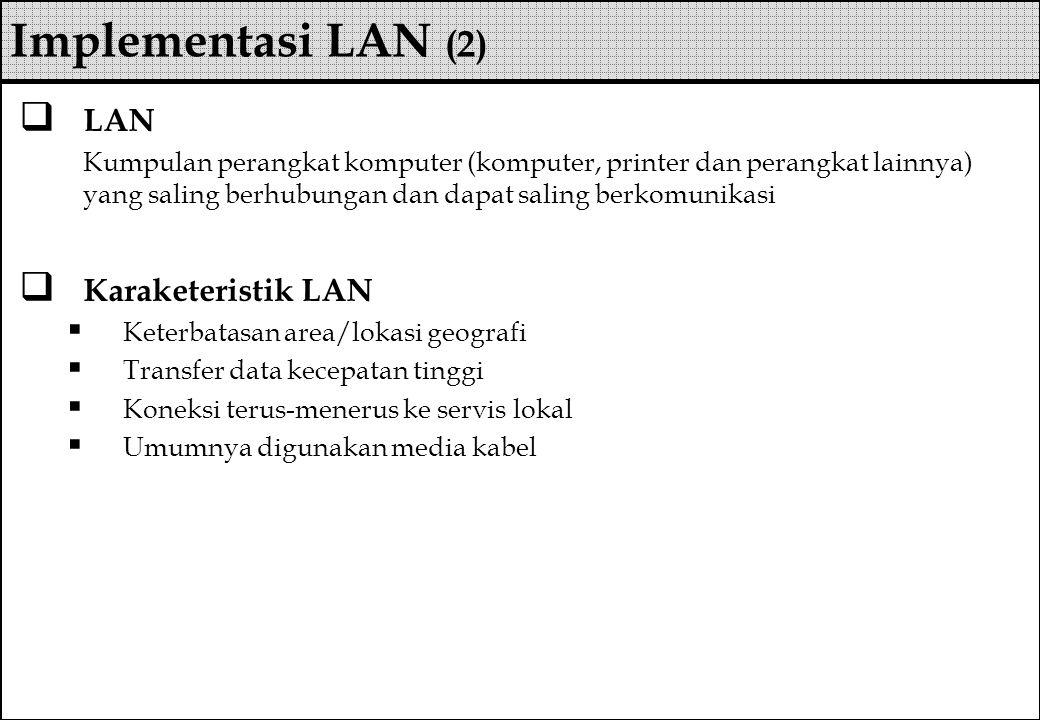 Implementasi LAN (2) LAN Karaketeristik LAN