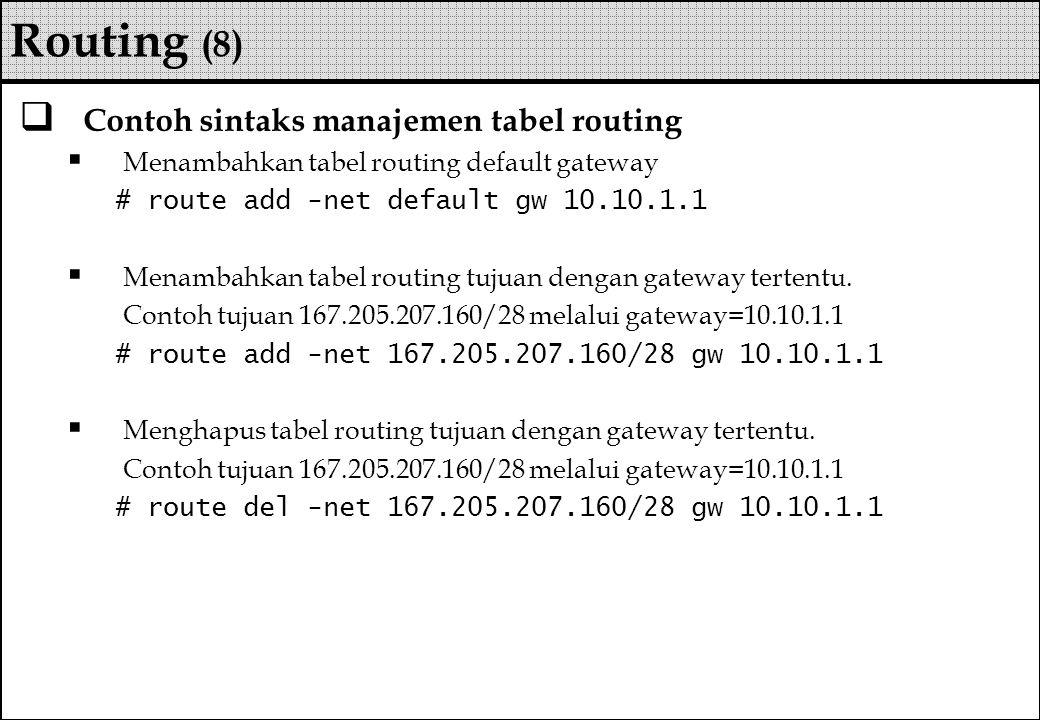 Routing (8) Contoh sintaks manajemen tabel routing
