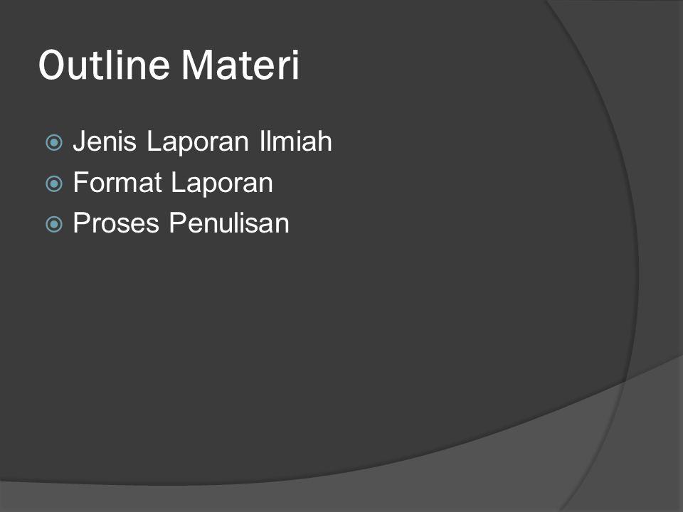 Outline Materi Jenis Laporan Ilmiah Format Laporan Proses Penulisan
