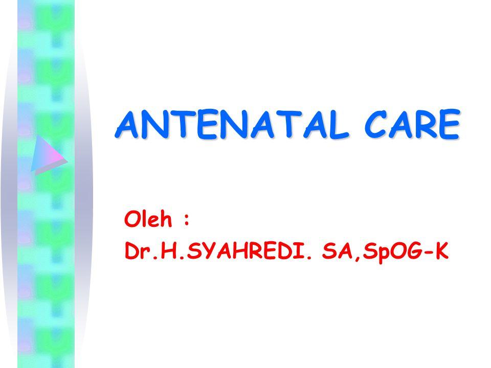 Oleh : Dr.H.SYAHREDI. SA,SpOG-K
