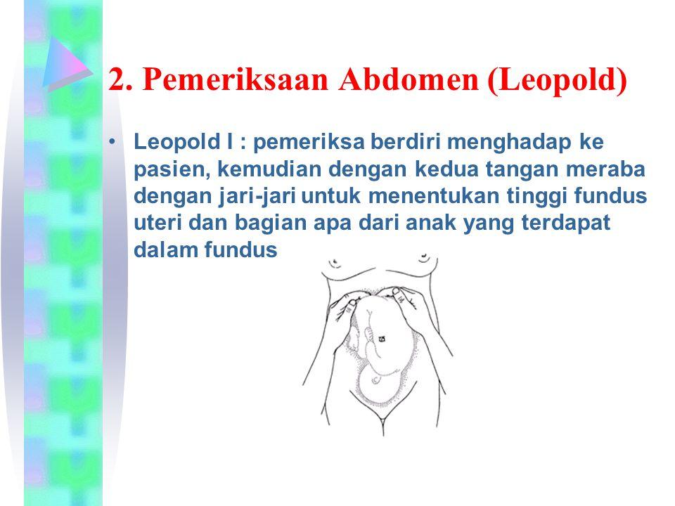 2. Pemeriksaan Abdomen (Leopold)