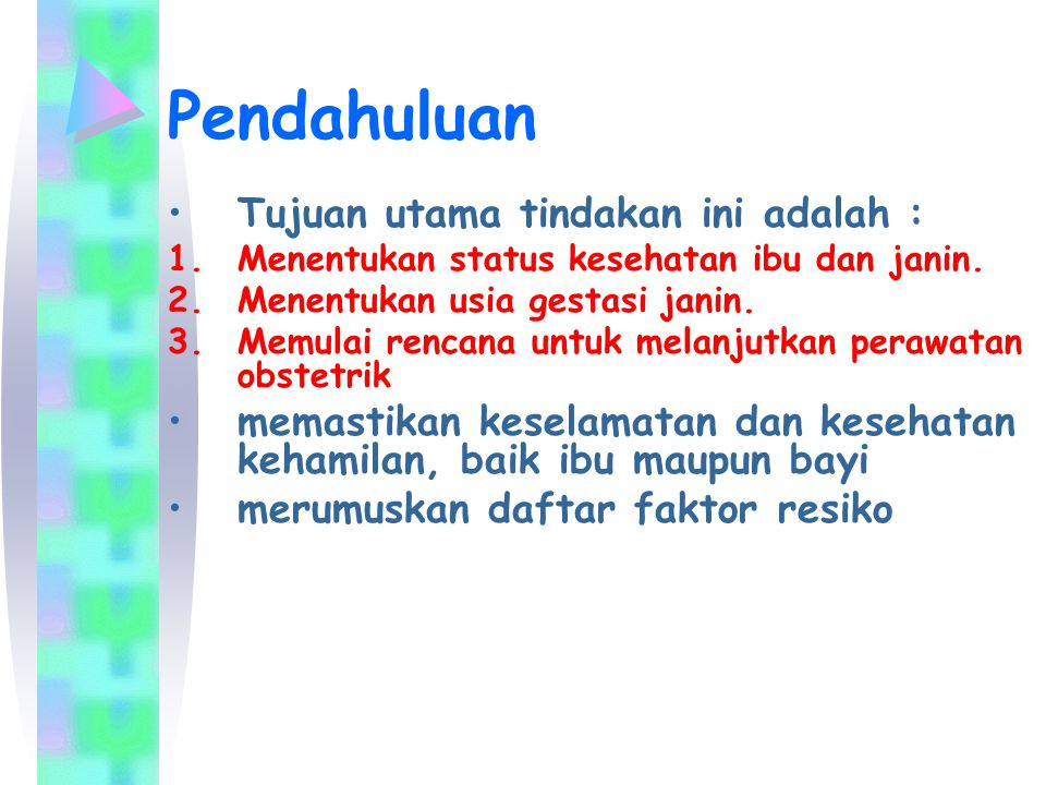 Pendahuluan Tujuan utama tindakan ini adalah :