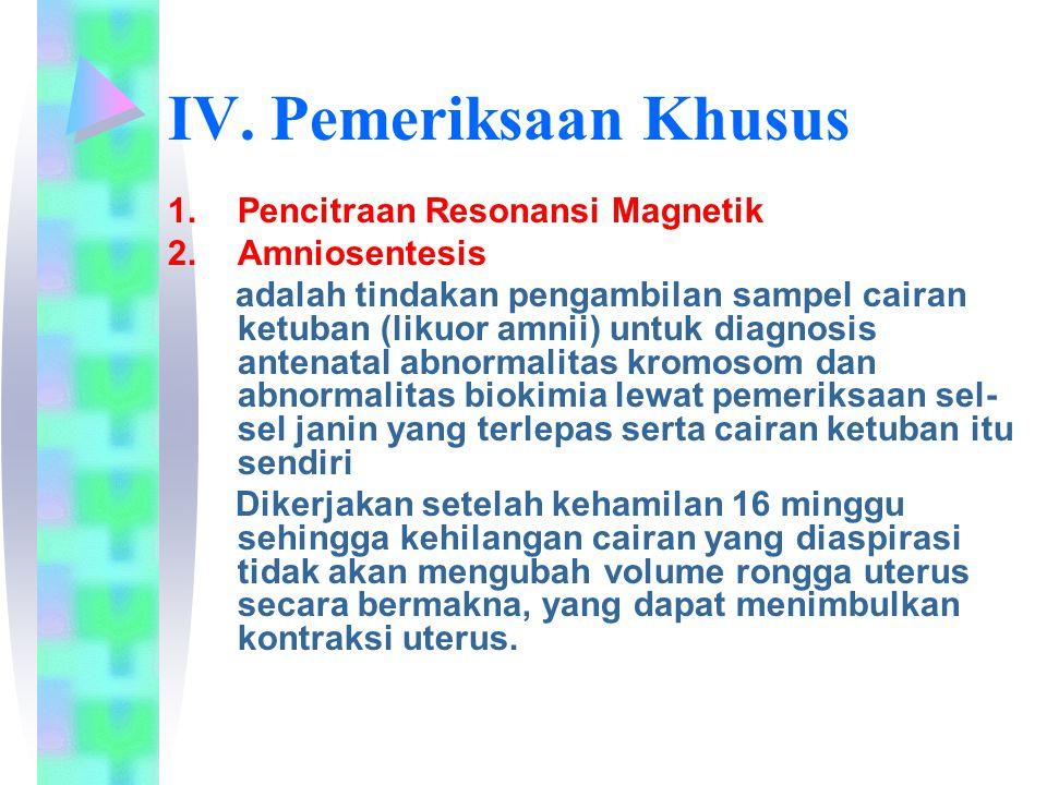 IV. Pemeriksaan Khusus Pencitraan Resonansi Magnetik Amniosentesis