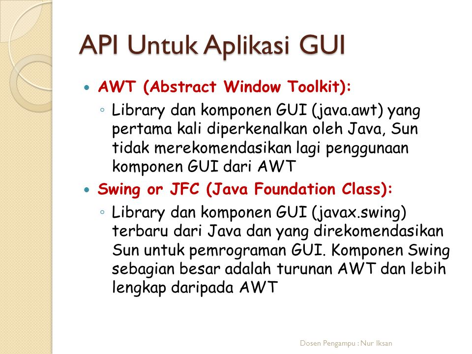 API Untuk Aplikasi GUI AWT (Abstract Window Toolkit):