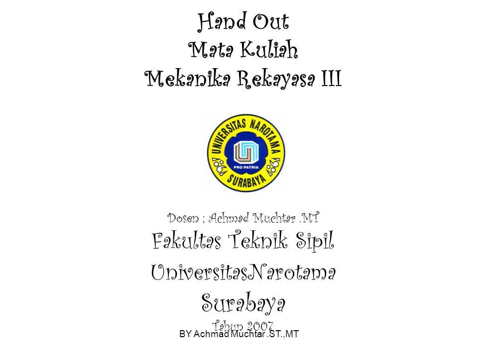 Hand Out Mata Kuliah Mekanika Rekayasa III Dosen ; Achmad Muchtar