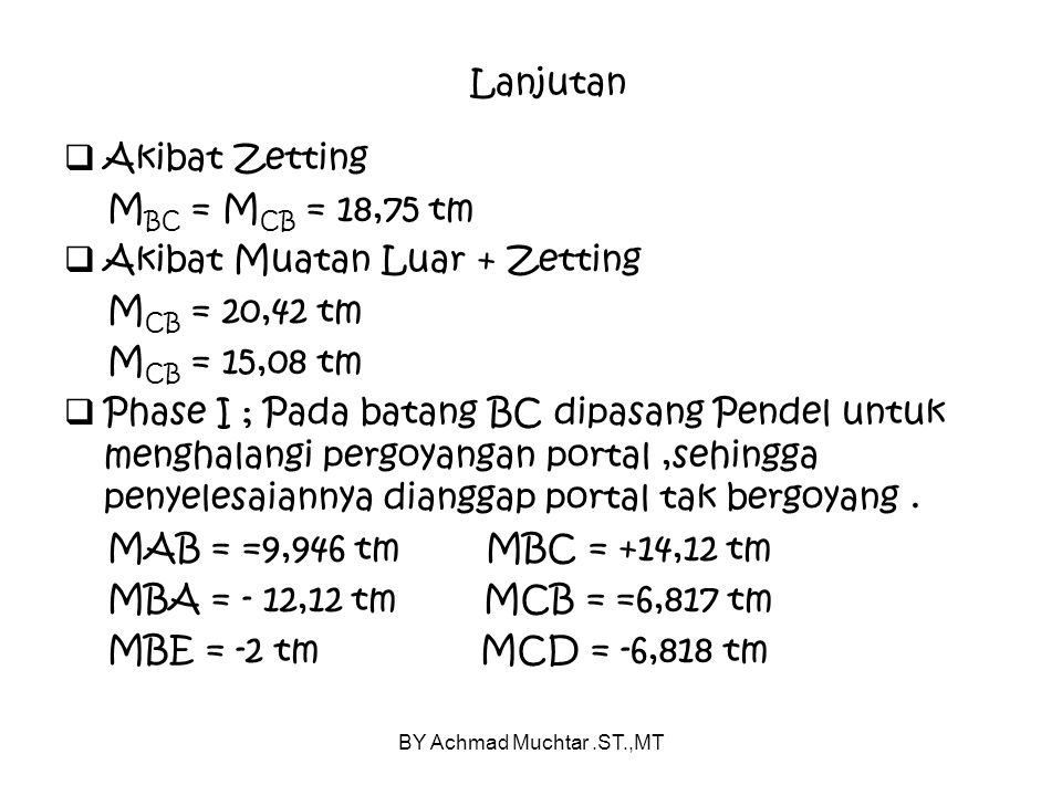Akibat Muatan Luar + Zetting MCB = 20,42 tm MCB = 15,08 tm