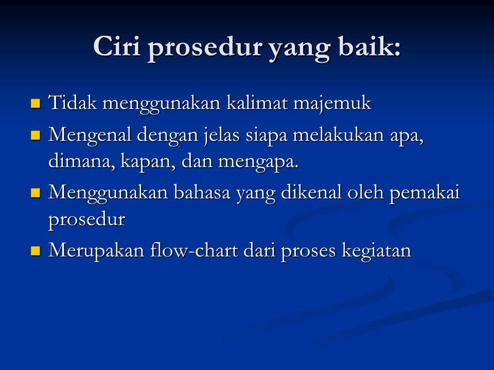 Ciri prosedur yang baik: