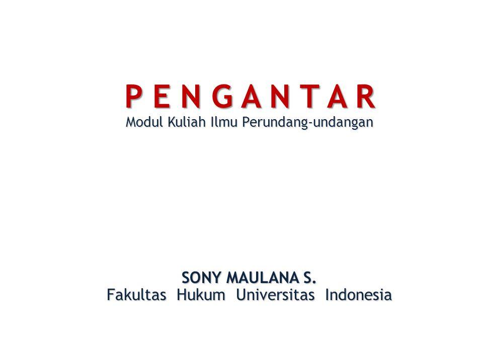 P E N G A N T A R SONY MAULANA S. Fakultas Hukum Universitas Indonesia