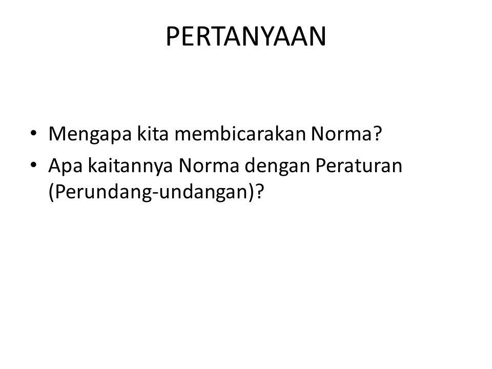 PERTANYAAN Mengapa kita membicarakan Norma