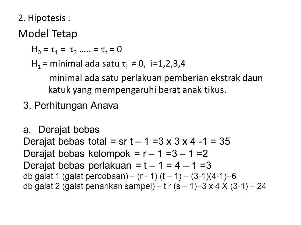 Model Tetap 2. Hipotesis : H0 = 1 = 2 ….. = t = 0