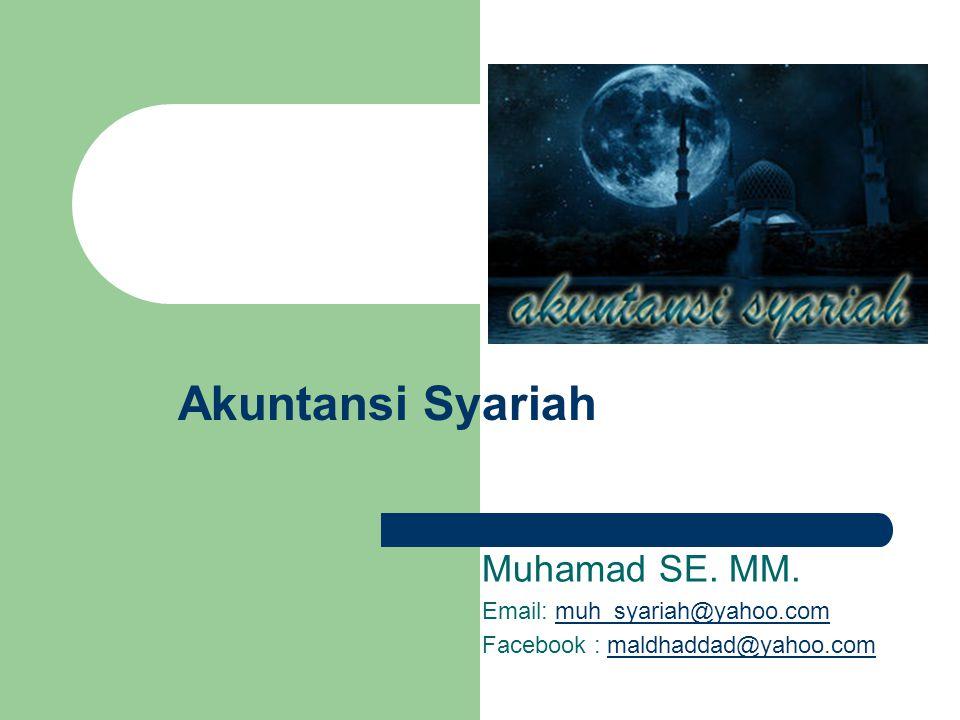 Akuntansi Syariah Muhamad SE. MM.