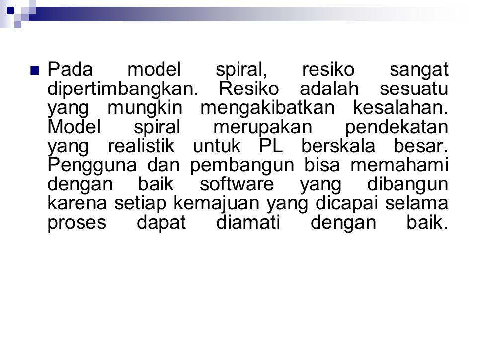 Pada model spiral, resiko sangat dipertimbangkan