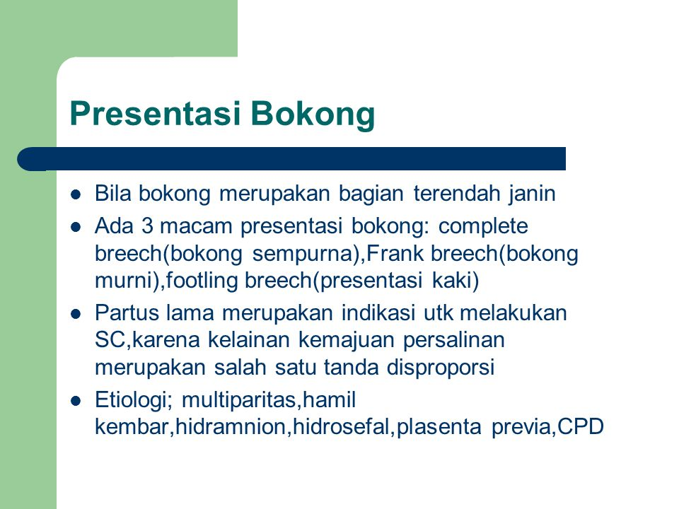 Presentasi Bokong Bila bokong merupakan bagian terendah janin
