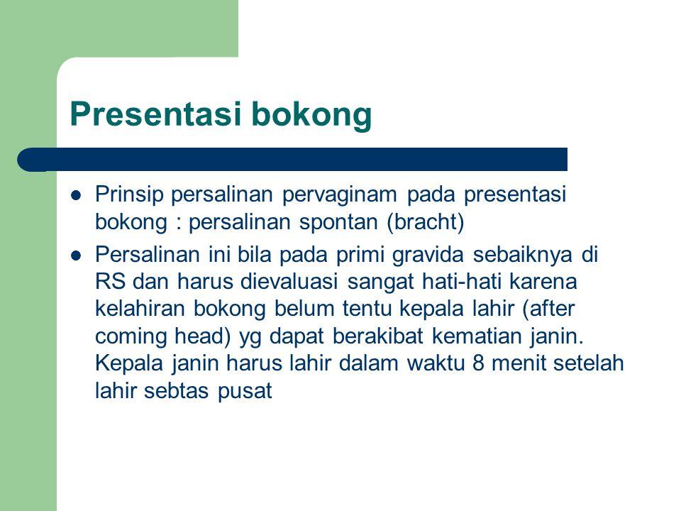 Presentasi bokong Prinsip persalinan pervaginam pada presentasi bokong : persalinan spontan (bracht)