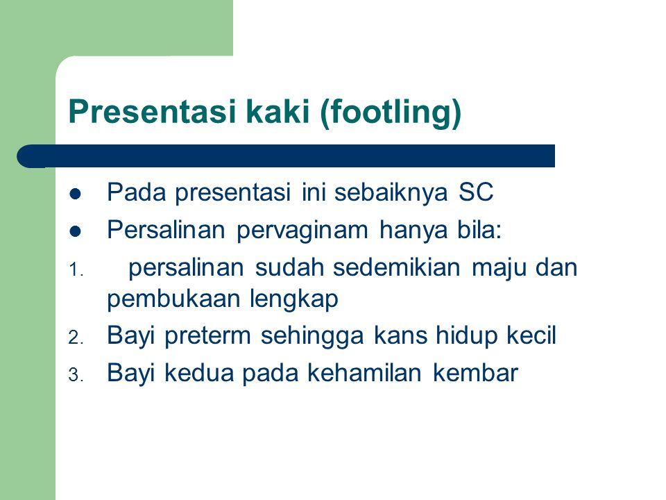 Presentasi kaki (footling)