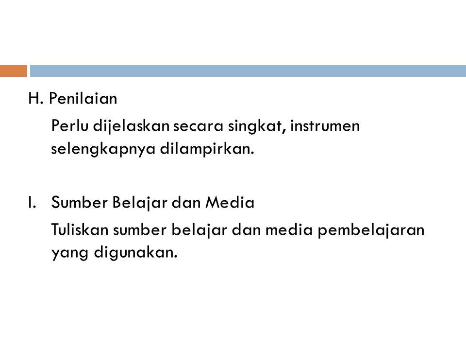 H. Penilaian Perlu dijelaskan secara singkat, instrumen selengkapnya dilampirkan.