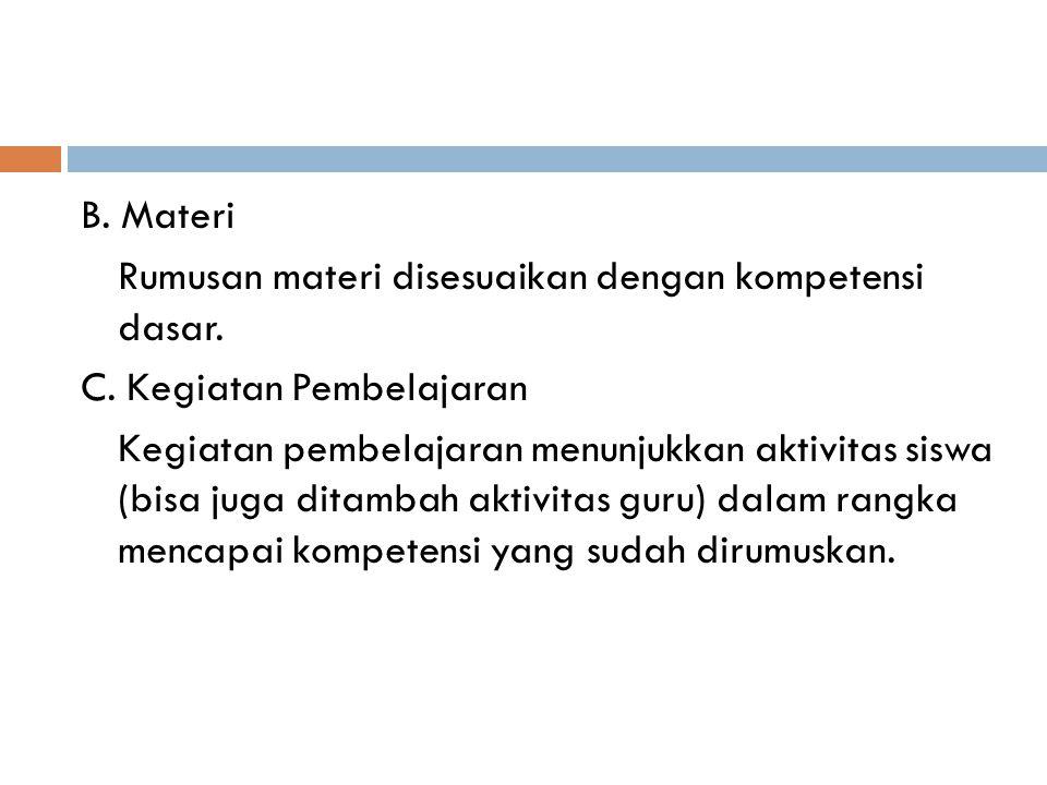 B. Materi Rumusan materi disesuaikan dengan kompetensi dasar. C