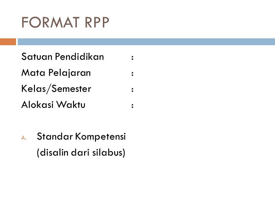 FORMAT RPP Satuan Pendidikan : Mata Pelajaran : Kelas/Semester :