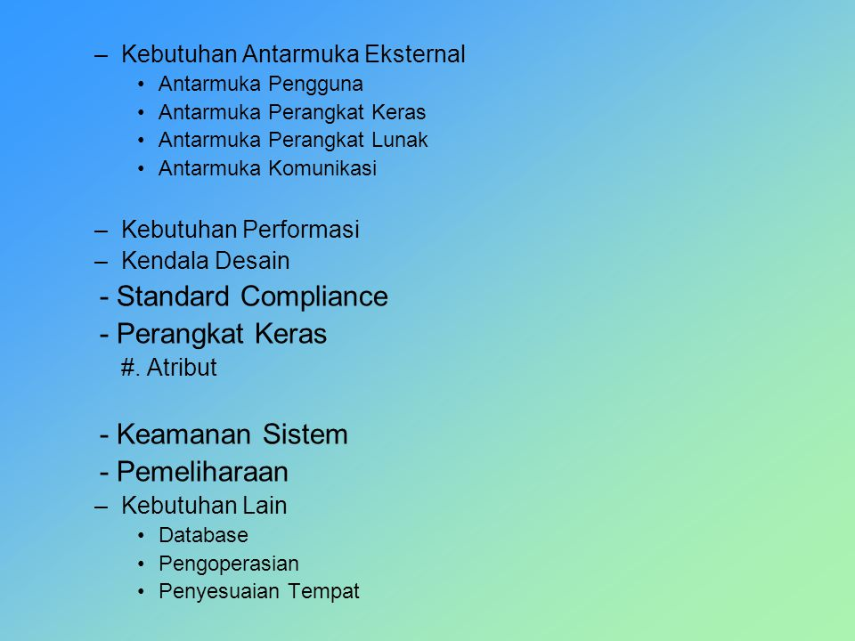- Standard Compliance - Perangkat Keras - Keamanan Sistem