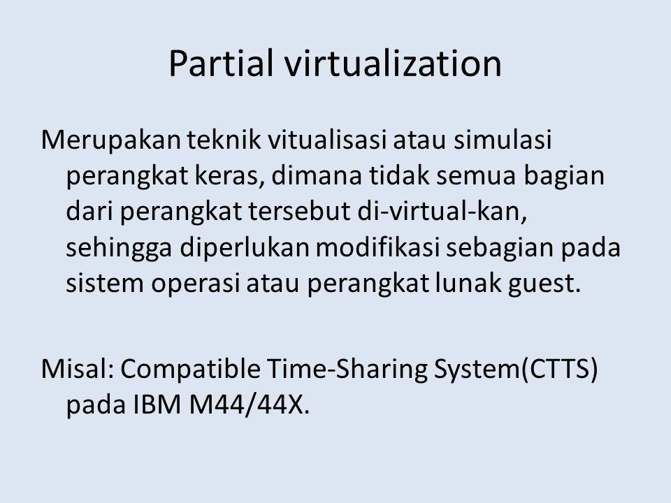 Partial virtualization